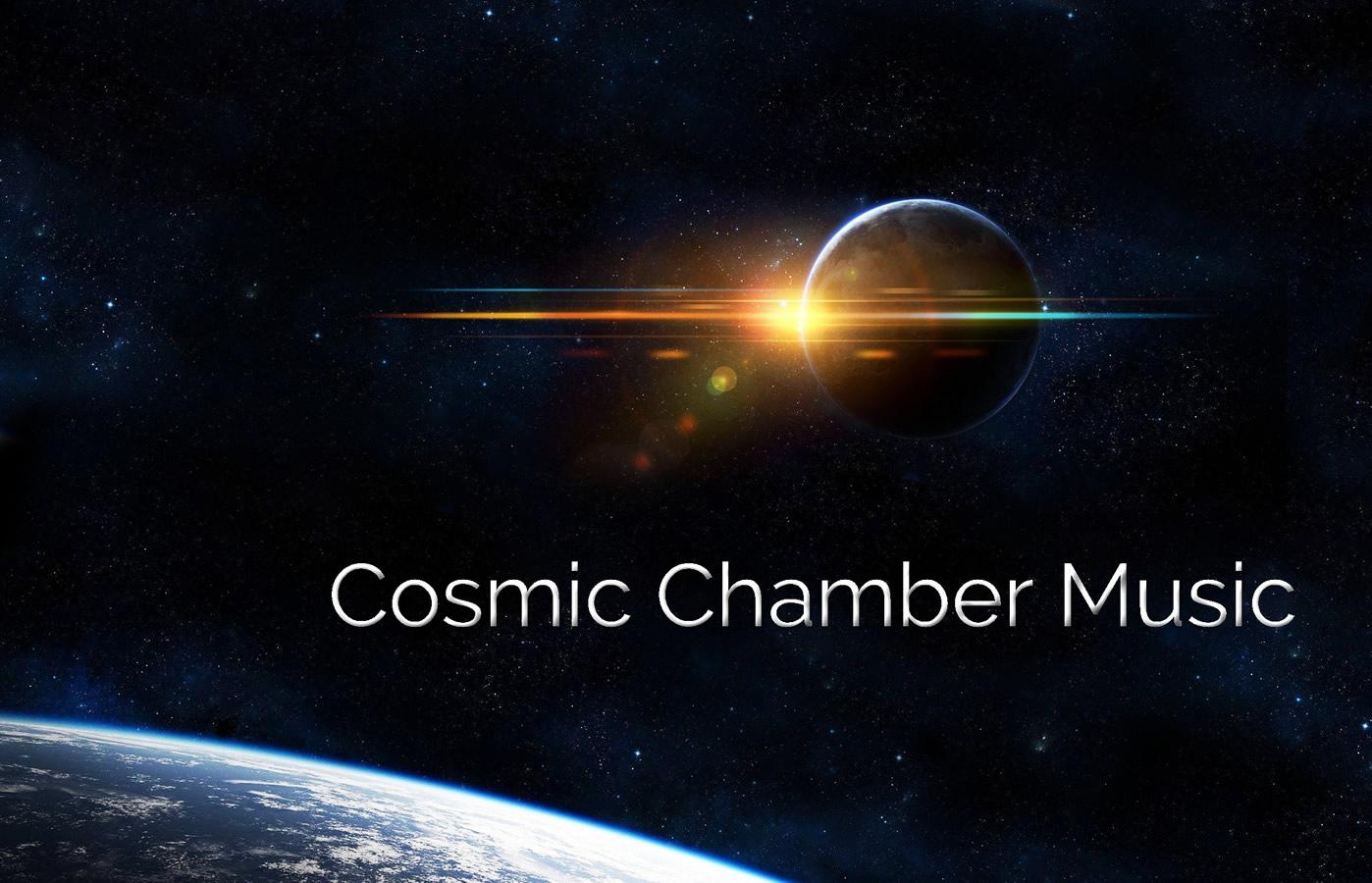 Cosmic Chamber Music